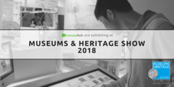 LamasaTech are exhibiting at Museums and Heritage Show 2018
